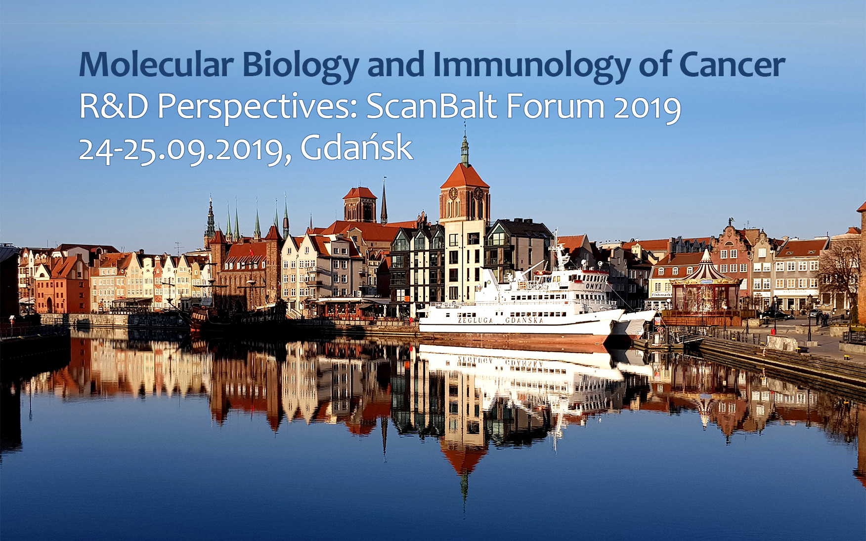 Molecular Biology and Immunology of Cancer – R&D perspectives: ScanBalt Forum 2019, 24-25 S